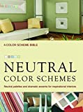 Neutral Color Schemes: Neutral Palettes and Dramatic Accents for Inspirational Interiors by Alice Buckley (12-Sep-2008) Spiral-bound