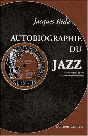 Autobiographie du Jazz. Accompagnée de plus de cent cinquante solistes