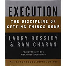 Execution: The Discipline of Getting Things Done by Larry Bossidy (2002-12-24)