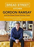 Gordon Ramsay Bread Street Kitchen: Delicious recipes for breakfast, lunch and dinner to cook at home (Hardcover)