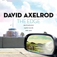 The Edge: David Axelrod At Capitol Records 1966-1970