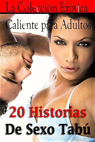 20 Historias De Sexo Tabú: La Colección Erótica Caliente para Adultos