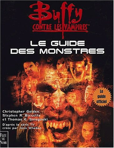 Buffy contre les vampires : Le guide des monstres par Christopher Golden