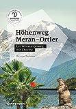 Höhenweg Meran – Ortler - Ein Weitwanderweg mit Charme