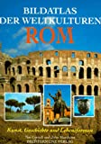 Bildatlas der Weltkulturen, Rom -