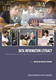 Data Information Literacy: Librarians, Data and the Education of a New Generation of Researchers (Purdue Information Literacy Handbooks)