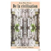 De la civilisation. : Civilité, légalité, publicité