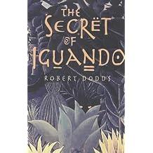 The Secret Of Iguando