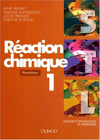 Raction chimique, tome 1 : 1re STL
