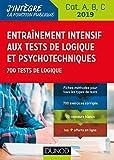 Entraînement intensif aux tests de logique et psychotechniques - 2019 - Cat. A, B, C (Tous concours fonction publique 1)