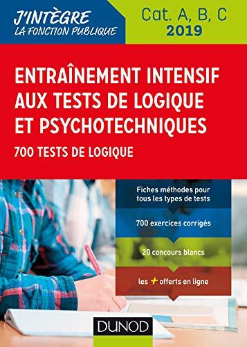 Entraînement intensif aux tests de logique et psychotechniques - 2019 - Cat. A, B, C: 700 tests de logique par Christelle Boisse