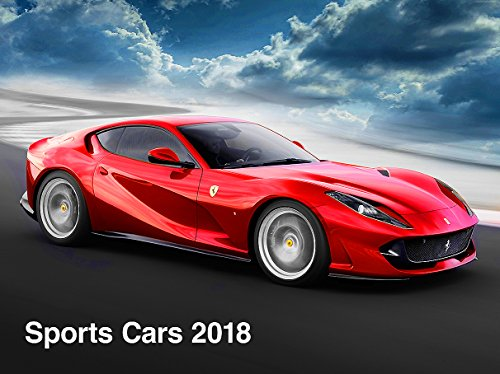 Sports Cars: The 2018 Super Cars Calendar