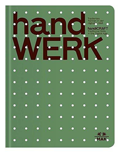 handWERK: Tradiertes Können in der digitalen Welt
