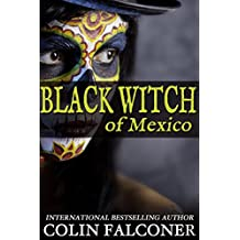 The Black Witch of Mexico (English Edition)