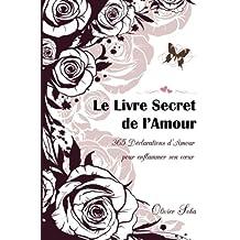 Le Livre Secret de l'Amour : 365 Déclarations enflammées