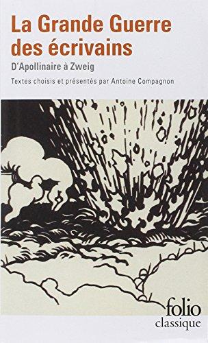 La Grande Guerre des crivains: D'Apollinaire  Zweig