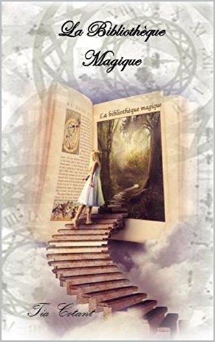 La Bibliothèque Magique par Tia Cotant
