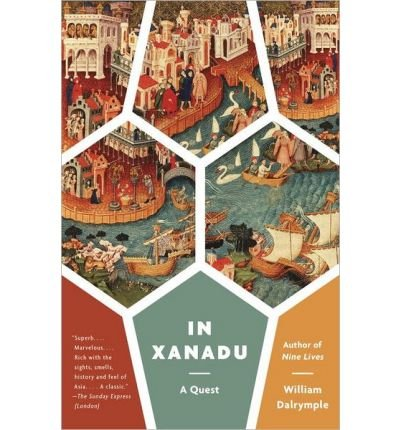 [(In Xanadu)] [Author: William Dalrymple] published on (September, 2012)