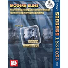 Modern Blues: Advanced Blues Reharmonizations and Melodic Ideas for Guitar by Bruce Saunders (2015-11-06)