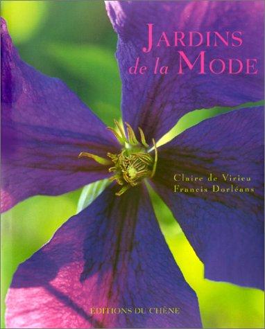 Jardins de la mode par  Claire de Virieu, Francis Dorléans