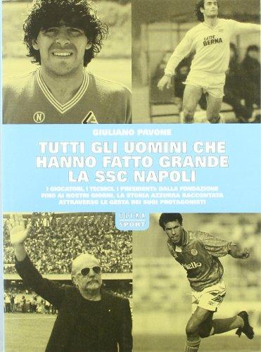 Tutti gli uomini che hanno fatto grande la SSC Napoli por Giuliano Pavone