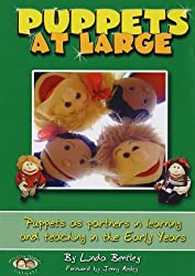 Puppets at Large: Puppets as Partners in Learning and Teaching in Early Years (Learning Through Puppets)