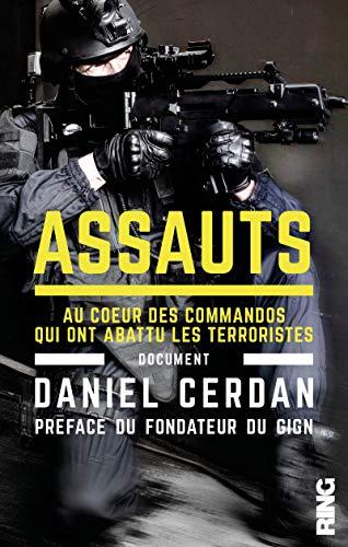 Assauts - Au coeur des commandos qui ont abattu les terroristes par Daniel Cerdan