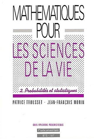Mathématiques pour les Sciences de la Vie : Tome 2, Probabilités et statistiques