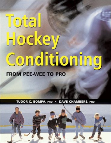 Total Hockey Conditioning: From Pee-Wee to Pro por Tudor O. Bompa