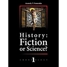 History: Fiction or Science? Dating methods as offered by mathematical statistics. Eclipses and zodiacs.: New Chronology vol.1 (English Edition)