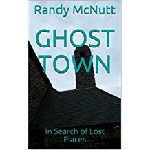 GHOST TOWN: In Search of Lost Places (Ghost Towns of America Book 1) (English Edition)