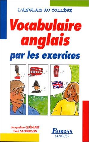VOCAB. ANGLAIS PAR LES EXERCICES (Ancienne Edition)
