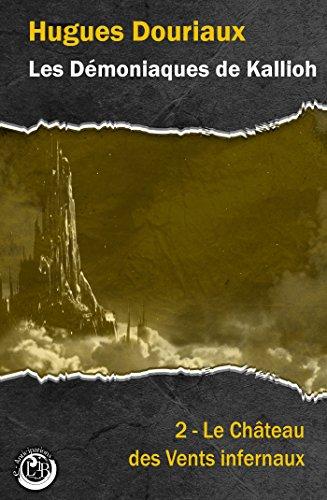 le chateau des vents infernaux les demoniaques de kallioh t 2