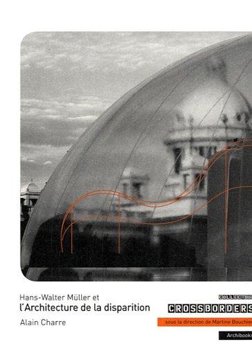 Hans-Walter Mller et l'Architecture de la disparition