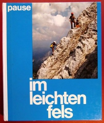 Im leichten Fels. 100 leichte Kletterführen in den Alpen.