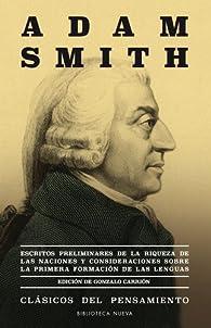 Escritos preliminares de las riquezas de las naciones: Consideraciones sobre la primera formación de las lenguas par Adam Smith