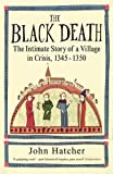 The Black Death: The Intimate Story of a Village in Crisis 1345-50: An Intimate History