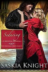 Seducing-A Medieval Romance (The Gresham Chronicles Book 2)
