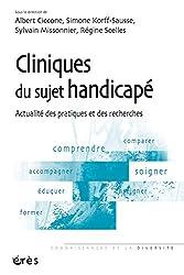 Cliniques du sujet handicapé : Actualité des pratiques et des recherches