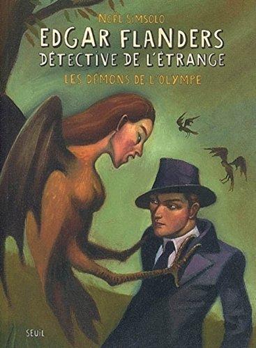 Edgar Flanders, détective de l'étrange : Les démons de l'Olympe par Noël Simsolo
