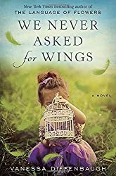 We Never Asked for Wings: A Novel by Vanessa Diffenbaugh (2015-08-18)