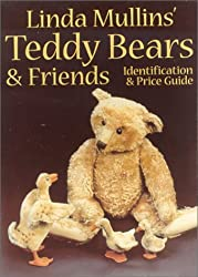 Linda Mullins' Teddy Bears and Friends: Identification and Price Guide (Linda Mullins' Teddy Bears & Friends)