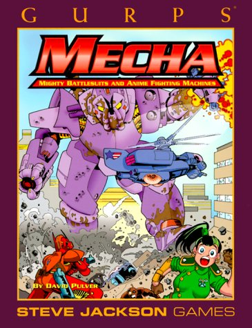 Gurps Mecha: Mighty Battlesuits and Anime Fighting Machines (GURPS: Generic Universal Role Playing - Universal Fighting System