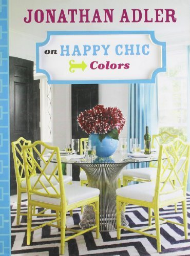 jonathan-adler-on-happy-chic-colors-by-jonathan-adler-2011-hardcover