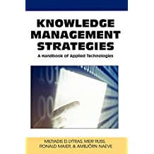 Knowledge Management Strategies: A Handbook of Applied Technologies (Knowledge and Learning Society Book, Band 5)
