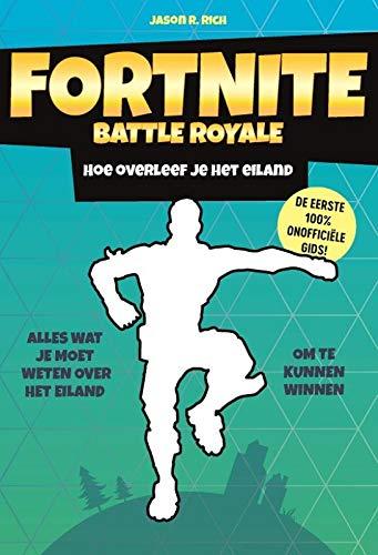 Hoe overleef je het eiland (Fortnite Battle Royale) por Jason R. Rich