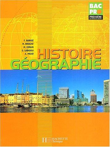 Histoire géographie, 1ère Bac Pro : Livre de l'élève - édition 2004