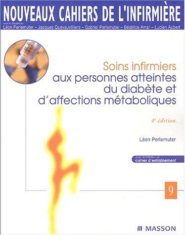 Nouveaux cahiers de l'infirmière, tome 9 : Soins infirmiers aux personnes atteintes du diabète et d'affections métaboliques