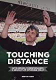 Touching Distance: Kevin Keegan, The Entertainers & Newcastle's Impossible Dream (English Edition)