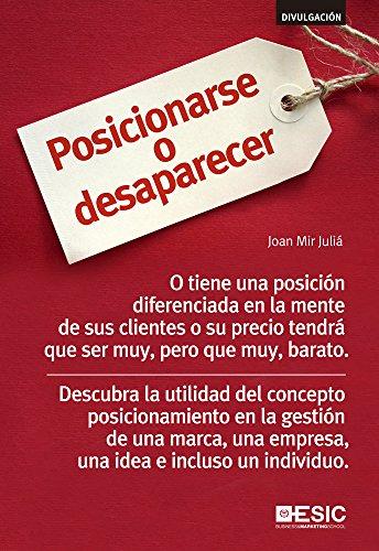 Posicionarse o desaparecer (Divulgación) por Joan Mir Juliá